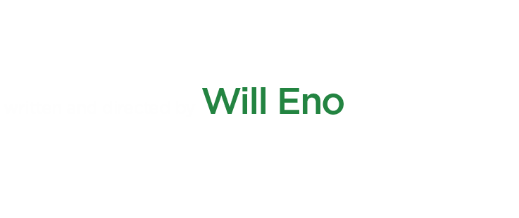Wakey, Wakey, written and directed by Will Eno